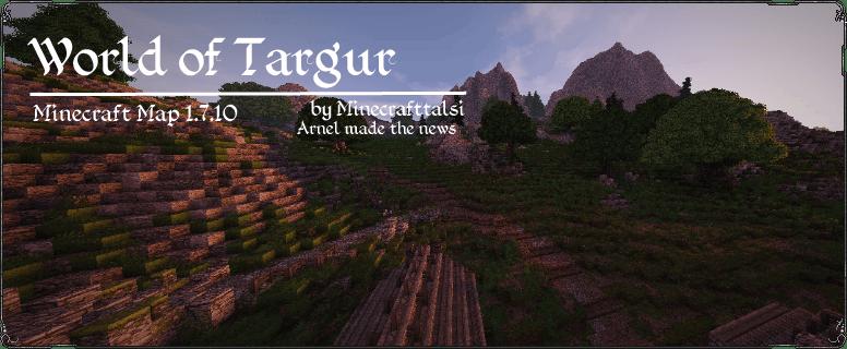[Map][1.7.10] World of Targur - Великолепнейший мир