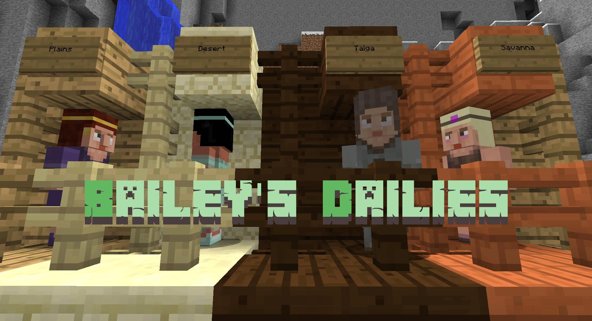Bailey's Dailies  [1.12.2] [1.11.2] [1.10.2] [1.9.4]